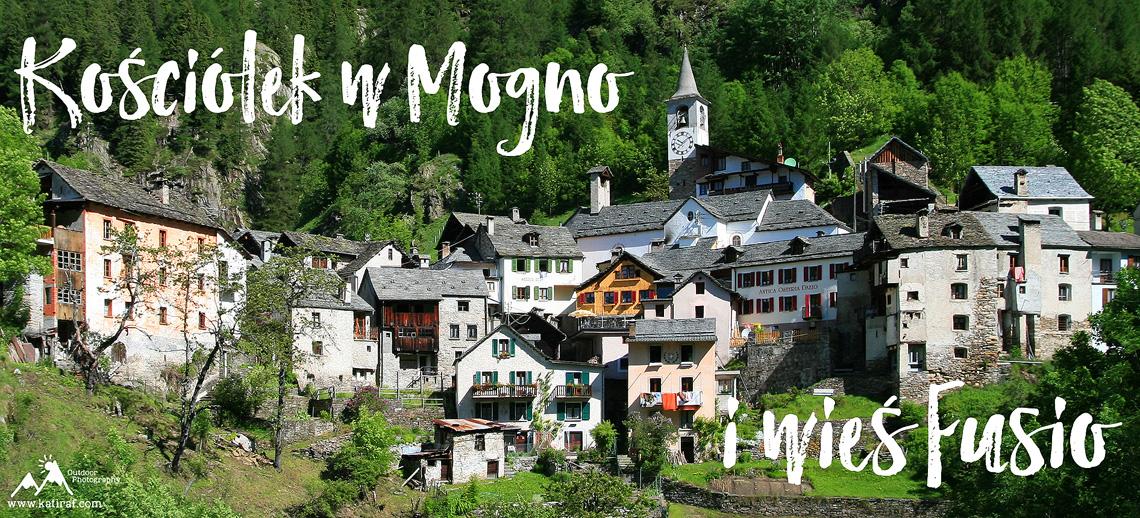 Kościółęk w Mogno i wieś Fusio, Szwajcaria, www.katiraf.com