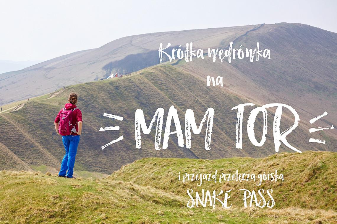 Przełęcz górska Snake Pass i krótka wędrówka na Mam Tor, Park Narodowy Peak District, www.katiraf.com