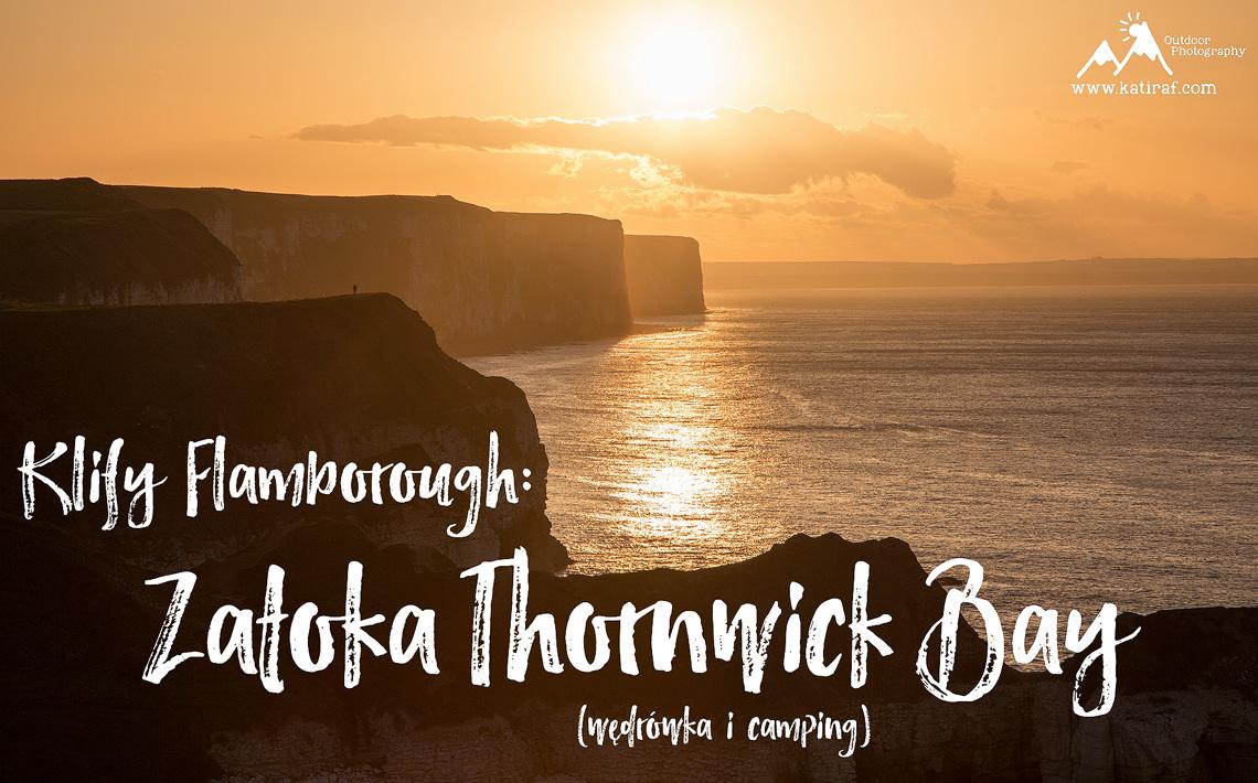 Zatoka Thornwick Bay, klify Flamborough - wędrówka i camping, www.katiraf.com