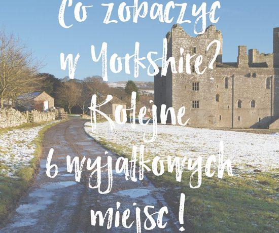 Co zwiedzić w Yorkshire?