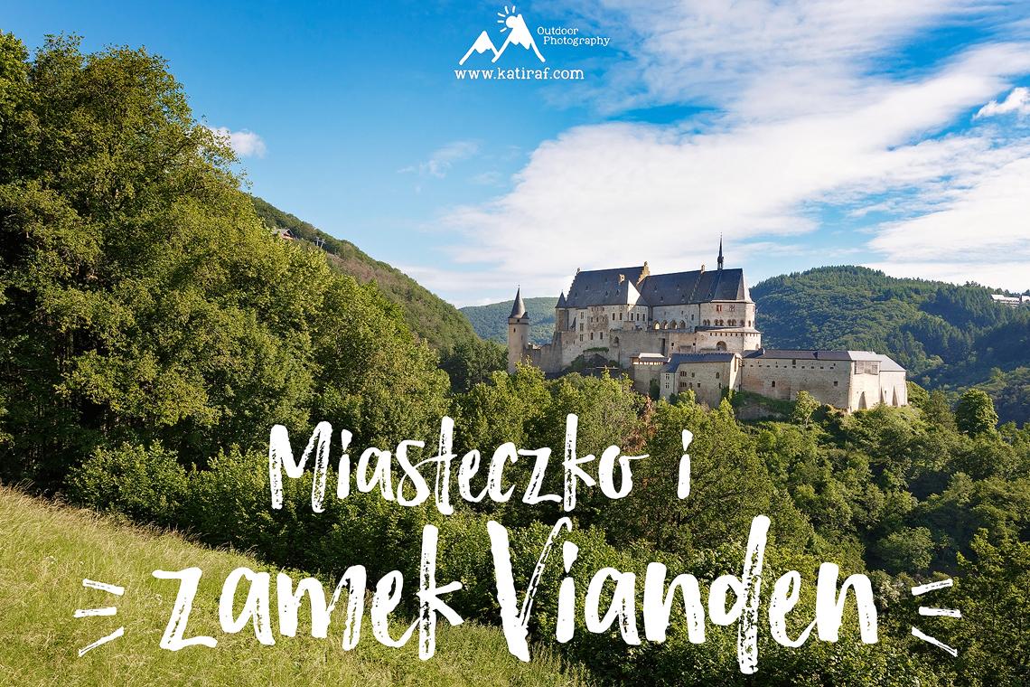 Miasteczko i zamek Vianden, Luksemburg www.katiraf.com